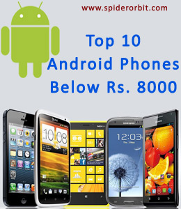 Top-10 Android Phones Below 8000-spiderorbit